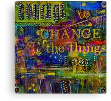 Courage to CHANGE Canvas Print