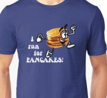 I Run For Pancakes! (Design #2 - WHITE)  Unisex T-Shirt