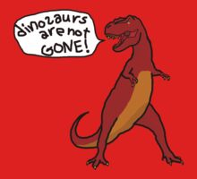 Dinosaurs Are Not Gone! in red Kids Clothes