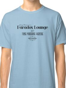 Paradox Lounge and Time Machine Rental Classic T-Shirt