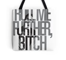 Roll Me Further, Bitch Tote Bag