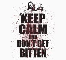 Keep Calm and Don't Get Bitten The Walking Dead by blckstrps29