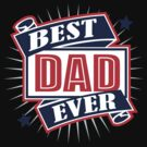 Best Dad Ever by DetourShirts