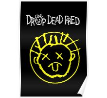 Drop Dead Fred Smiley Face Poster