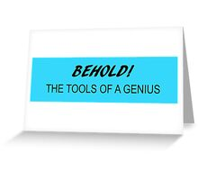 The Tools of a Genius!  Greeting Card