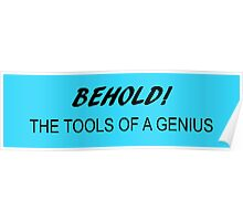 The Tools of a Genius!  Poster