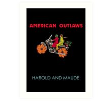 American Outlaws (Harold and Maude) Art Print
