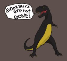 Dinosaurs Are Not Gone! dark Kids Clothes