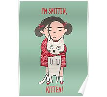 CUTE CAT AND GIRL, I'M SMITTEN, KITTEN Poster
