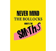 Nevermind the Bollocks, Here's The Smiths Photographic Print