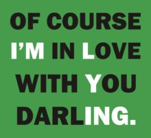 Of course Im in love with your darling by funkybreak