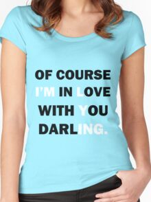 Of course Im in love with your darling Women's Fitted Scoop T-Shirt