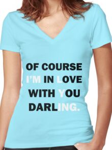 Of course Im in love with your darling Women's Fitted V-Neck T-Shirt