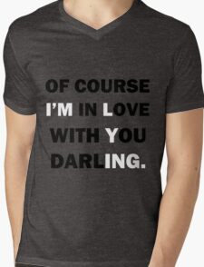 Of course Im in love with your darling Mens V-Neck T-Shirt
