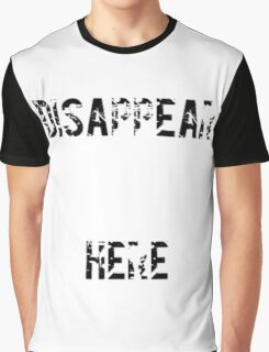 Disappear Here Graphic T-Shirt