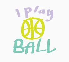 i play ball Unisex T-Shirt