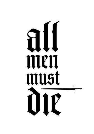 Valar morghulis (All men must die) by emilieroy