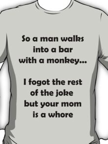 So A Man Walks Into A Bar... T-Shirt