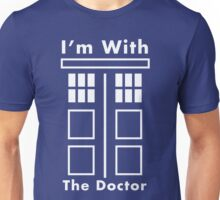I'm With The Doctor Unisex T-Shirt