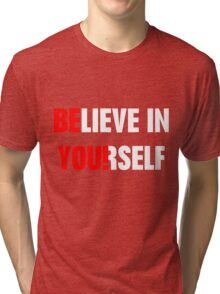 Believe in Yourself Tri-blend T-Shirt