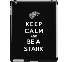 Keep Calm And Be A Stark iPad Case/Skin