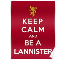 Keep Calm And Be A Lannister Poster