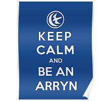 Keep Calm And Be An Arryn Poster