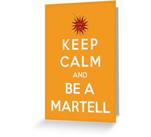 Keep Calm And Be A Martell Greeting Card
