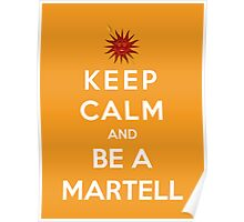 Keep Calm And Be A Martell Poster
