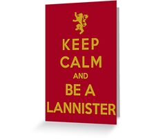 Keep Calm And Be A Lannister (Color Version) Greeting Card