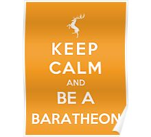 Keep Calm And Be A Baratheon (White Version) Poster