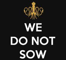 House Greyjoy We Do Not Sow by Phaedrart