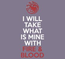 House Targaryen I Will Take What Is Mine With Fire & Blood Kids Clothes
