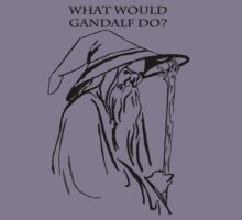 What would Gandalf Do by JackofallTrades