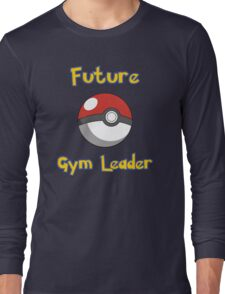 Future Gym Leader Long Sleeve T-Shirt
