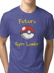 Future Gym Leader Tri-blend T-Shirt