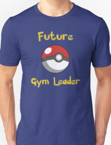 Future Gym Leader Unisex T-Shirt