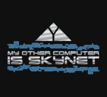 My Other Computer Is SKYNET. by IsonimusXXIII