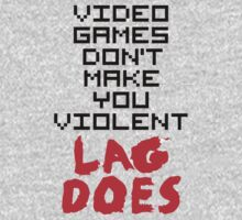 Lag Makes You Violent by Look Human