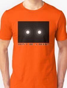 Don't be a DEER Unisex T-Shirt