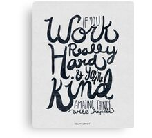 Work Really Hard Canvas Print