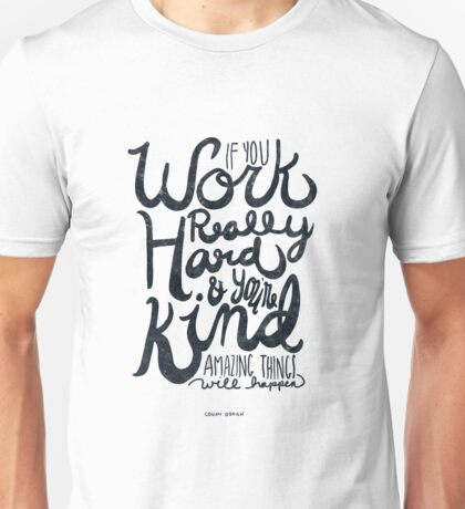 Work Really Hard Unisex T-Shirt