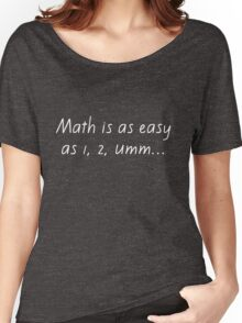 Math is as easy as 1, 2, umm Women's Relaxed Fit T-Shirt