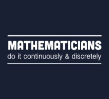 Mathematicians do it continuously and discretely by trends