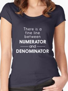 There is a fine line betweeen numerator and denominator Women's Fitted Scoop T-Shirt