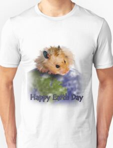 Happy Earth Day Hamster Unisex T-Shirt