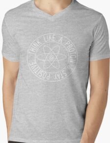 Think like a proton and stay positive Mens V-Neck T-Shirt