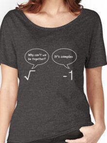Funny Math Illustration: Why can't we be together. It's complex Women's Relaxed Fit T-Shirt