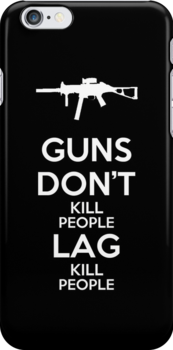 Guns Don't Kill People Lag Kill People by Royal Bros Art