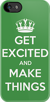 Get Excited And Make Things by Royal Bros Art